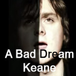 A Bad Dream – Keane