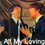 All My Loving – The Beatles