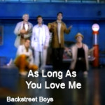 As Long As You Love Me – Backstreet Boys