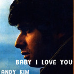 Baby I love you – Andy Kim