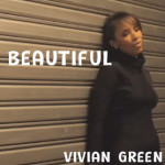 Beautiful – Vivian Green