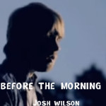 Before the Morning – Josh Wilson