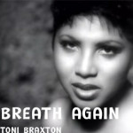 Breath Again – Toni Braxton