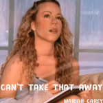 Can't Take That Away – Mariah Carey