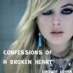 Confessions of a Broken Heart – Lindsay Lohan